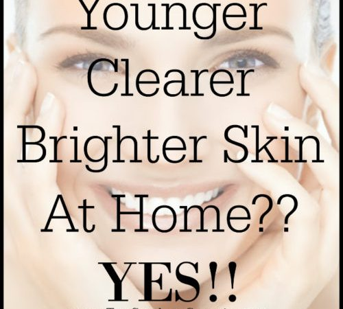 younger clearer brighter skin at home