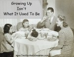 Growing Up Isn't What It Used To Be