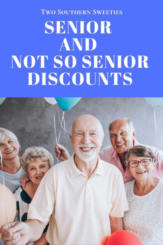 Senior and Not So Senior Discounts. Many people have no idea about this multitude of discounts. | Senior Discount | Aging | 50 Plus | Fabulous 50 | Retail Discounts | Mid Life | Two Southern Sweeties | #seniordiscounts #aging