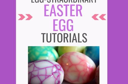 Egg-Straordinary Easter Egg Tutorials