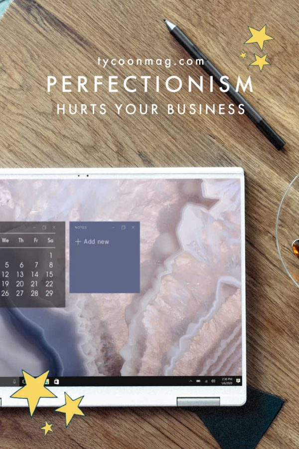 perfectionism - hurts your business