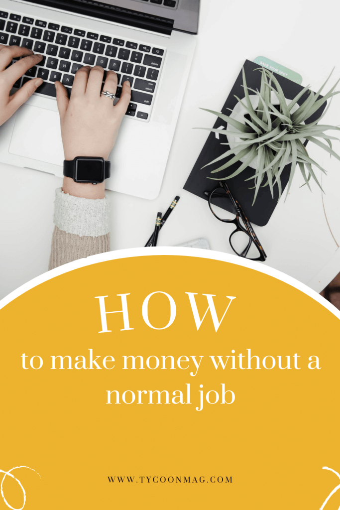 how to make money without a normal job