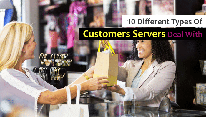 10 Different Types Of Customers Servers Deal With