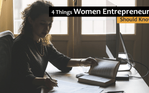 4 Things Women Entrepreneurs Should Know