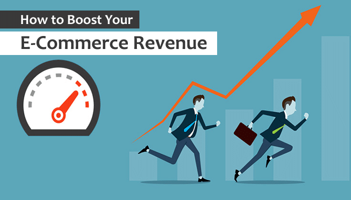How to Boost Your E-Commerce Revenue