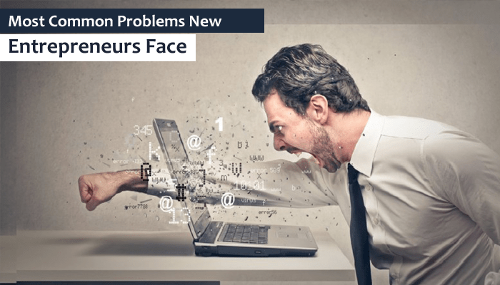 Most Common Problems New Entrepreneurs Face