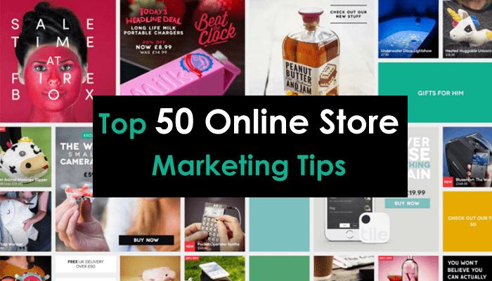 Top 50 Online Store Marketing Tips