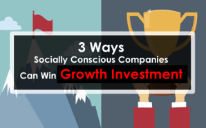 3 Ways Socially Conscious Companies Can Win Growth Investment