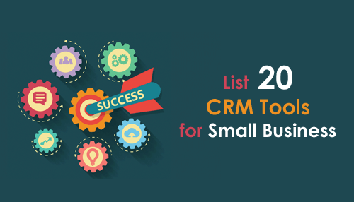 List 20 CRM Tools for Small Business
