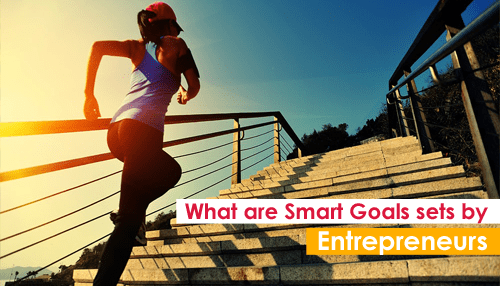 What are Smart Goals set by Entrepreneurs