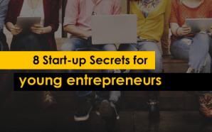 8 Start-up Secrets for young entrepreneurs