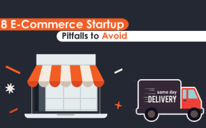 18 E-Commerce Startup Pitfalls to Avoid