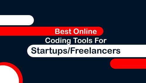 Best Online Coding Tools For Startups/Freelancers