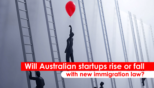 Will Australian startups rise or fall with new immigration law?