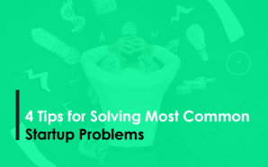 4 Tips for Solving Most Common Startup Problems