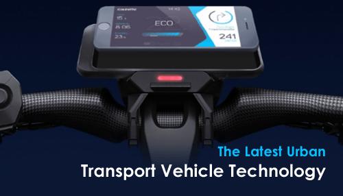 The Latest Urban Transport Vehicle Technology