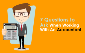 7 Questions to Ask When Working With an Accountant