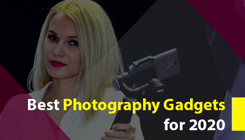 Best Photography Gadgets for 2020
