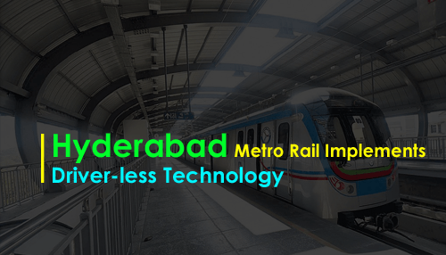 Hyderabad Metro Rail Implements Driver-less Technology