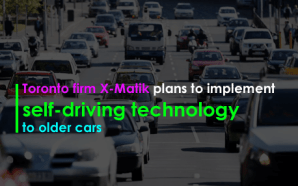Toronto firm X-Matik plans to implement self-driving technology to older…