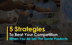 5 Strategies to Beat Your Competition When You All Sell…