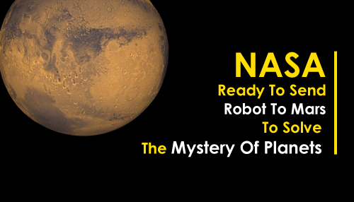 NASA ready to send robot to Mars to solve the mystery of ...