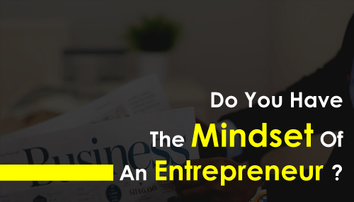 Do You Have the Mindset of an Entrepreneur?
