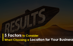 5 Factors to Consider When Choosing a Location for Your…