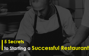 5 Secrets to Starting a Successful Restaurant