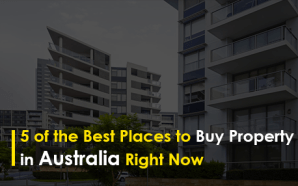 5 of the Best Places to Buy Property in Australia…