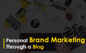 Personal Brand Marketing Through a Blog