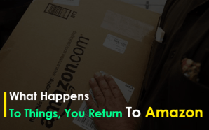 What Happens To Things, You Return To Amazon