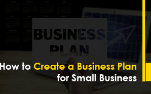 How to Create a Business Plan for Small Business