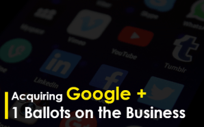 Acquiring Google +1 Ballots on the Business