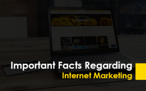 Important Facts Regarding Internet Marketing