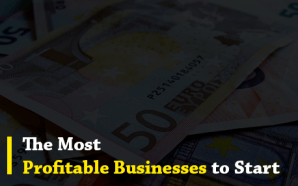 The Most Profitable Businesses to Start