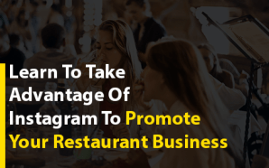 Learn To Take Advantage Of Instagram To Promote Your Restaurant…