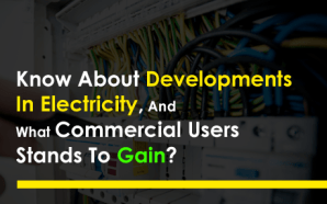 Know About Developments In Electricity, And What Commercial Users Stands…