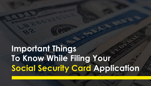 Important Things To Know While Filing Your Social Security Card Application