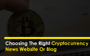 Choosing The Right Cryptocurrency News Website Or Blog
