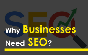 Why Businesses Need SEO?