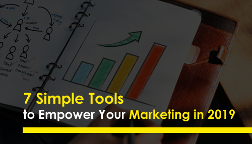 7 Simple Tools to Empower Your Marketing in 2019