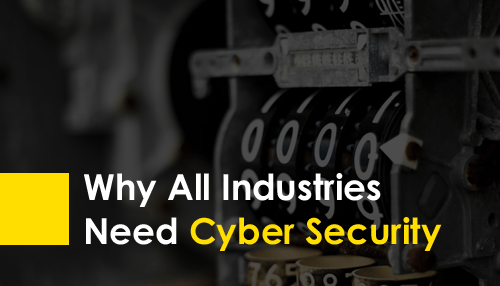 Why All Industries need Cyber Security