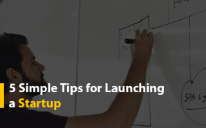 5 Simple Tips for Launching a Startup