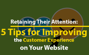 Retaining Their Attention: 5 Tips for Improving the Customer Experience…