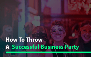 How to Throw a Successful Business Party