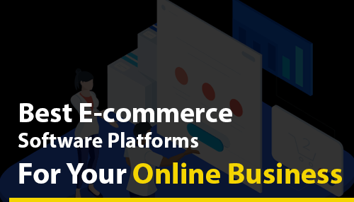 Best E-commerce Software Platforms For Your Online Business