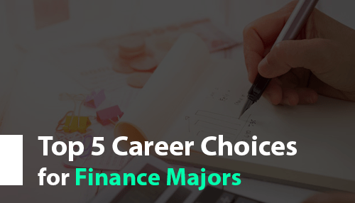 Top 5 Career Choices for Finance Majors