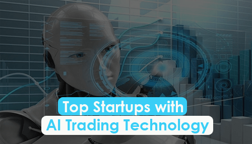 Top Startups with AI Trading Technology
