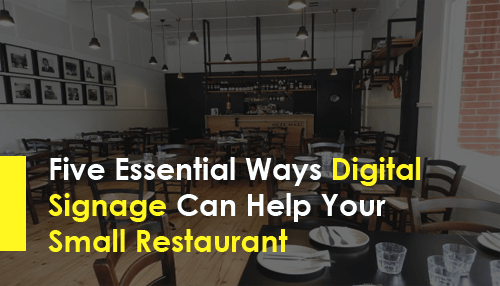 Five Essential Ways Digital Signage Can Help Your Small Restaurant